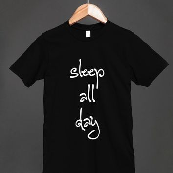 Sleep All Day Shirt for women and men - Many styles available