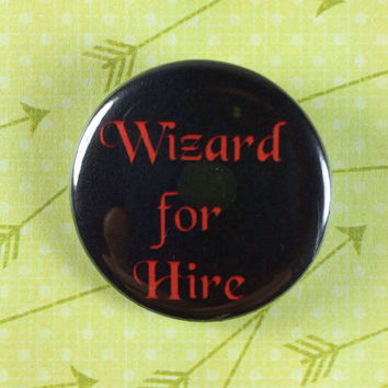 "Wizard for Hire 1.25"" Pin"
