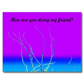 How Are You Doing My Friend Postcard