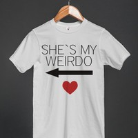 SHE`S MY WEIRDO- COUPLE T- SHIRT