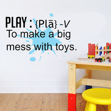 Large Play Definition.. Make a Big Mess with Toys With Paint Splatter Vinyl Wall Decal Sticker Art