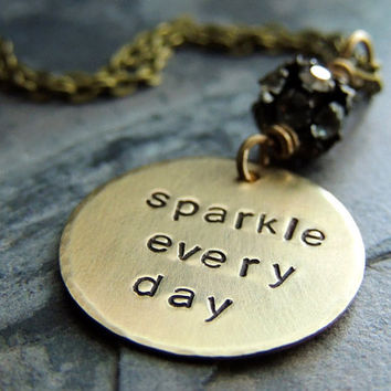 Sparkle Every Day, Gold Brass Necklace, Round Pendant, Rhinestone Bling, Whimsical Quote, Diva