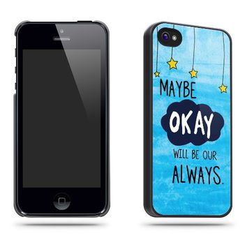 Maybe Okay Always Quote Phone Case Shell for iPhone 5 / 5s