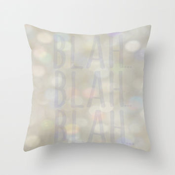 Blah... Throw Pillow by RichCaspian | Society6