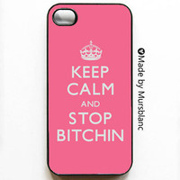 Keep Calm and Carry on  Keep Calm and Stop Bitchin by HipsterCases