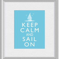 Keep Calm and Sail On Sailboat Sailing Art by ThoughtsToPrint