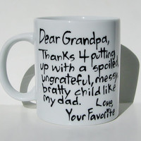 Thanks 4 putting up with a spoiled...Funny Grandfather Mug, Favorite Child, Priority Shipping(within U.S.) in time for Father's Day!