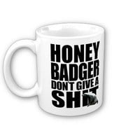 Honey Badger Don&amp;#39;t Give A Shit Mug from Zazzle.com