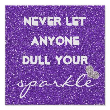 Purple Never Let Anyone Dull Your Sparkle