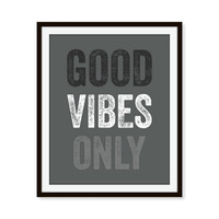Good Vibes Only Art Print Office Decor 5x7, 8X10, 11x14 Typography Motivational Inspirational Wall Art, Wall Decor