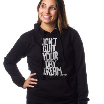 Don't Quit Your Day Dream Hoodie
