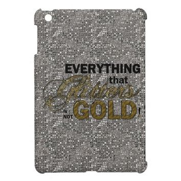 Everything that Glitters iPad Mini Case