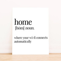 Printable Art Home is Where the WiFi Connects Automatically Definition Typography Poster Home Decor Bedroom Decor