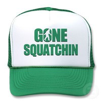 Gone Squatchin Trucker Hats from Zazzle.com