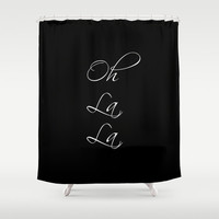 Shower Curtain - Oh La La - Typography - Black and White - Housewarming Gift - Paris Decor - Bathroom Shower Curtain - French Decor