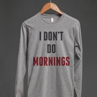 I DON'T DO MORNINGS LONG SLEEVE T-SHIRT (ID6180139)