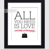 Fashion Poster All You Need Is Love but a Birkin Never Hurt Anybody Funny Quirky Art Print Pink Black Typography 8x10 Wall Decor Premium