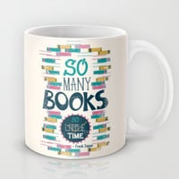So Many Books, So Little Time Mug by Risa Rodil