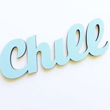 Handpainted Shabby Chic Chill Word Art - Chill Sign - Housewarming Present - by the Owl and Otter
