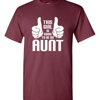 This Girl Is Going To Be An Aunt, new aunt tshirt, gift for sister, gift for sister in law, Funny tshirt, humor tshirt, trendy tshirt B-301
