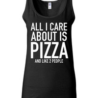 Funny T Shirt - All I Care About Is Pizza and Like 2 People - Work Out Clothes for Women