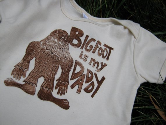 Bigfoot Is My Daddy organic onesie by MoonpathDesigns on Etsy