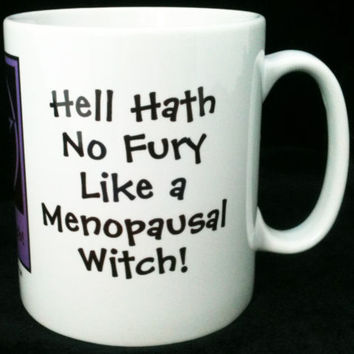 Hell Hath No Fury Like a Menopausal Witch! Pagan Wiccan Mugs by Cheeky Witch