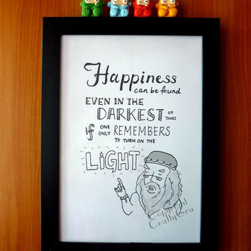 Dumbledore Quote Happiness can be found even in the darkest of times, Harry Potter Movie Quote Art Print Wall Art Lettering 8 x 10/A4 size