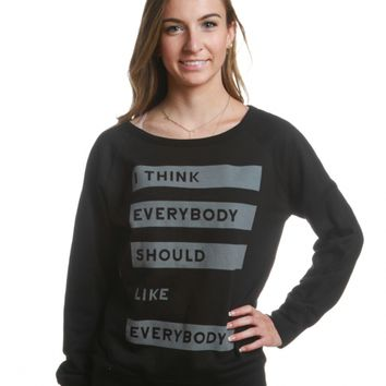 Everybody Should Like Everybody Sweatshirt - Charity