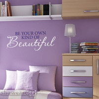 Be your own kind of Beautiful Vinyl Wall Art FREE by showcase66