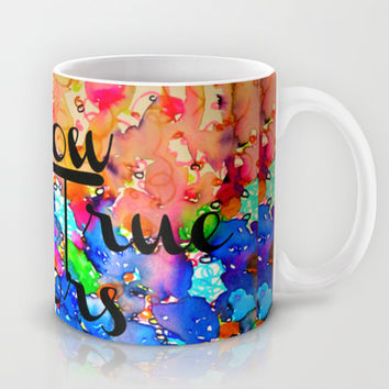 SHOW YOU TRUE COLORS Rainbow Colorful Typography Watercolor Abstract Painting Be You Inspiration Mug by EbiEmporium