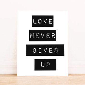 "Printable Art ""Love Never Give Up""  Typography Poster Home Decor Office Decor Poster"