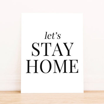 "Printable Art ""Let's Stay Home""  Typography Poster Home Decor Office Decor Poster"