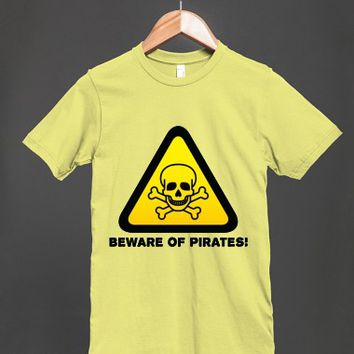 Beware of Pirates! Unisex T Shirt - other styles and colors are available