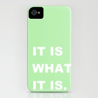 It Is What It Is iPhone Case by Romi Vega | Society6