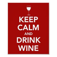 Keep Calm and Drink Wine Posters from Zazzle.com