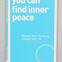 You Can Find Inner Peace: Change Your Thinking, Change Your Life By Mike George - Urban Outfitters