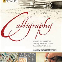 Calligraphy: Expert Answers to the Questions Every Calligrapher Asks