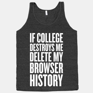 If College Destroys Me, Delete My Browser History