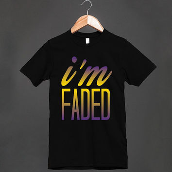 COOL SHIRT - I'm Faded 2 color fade