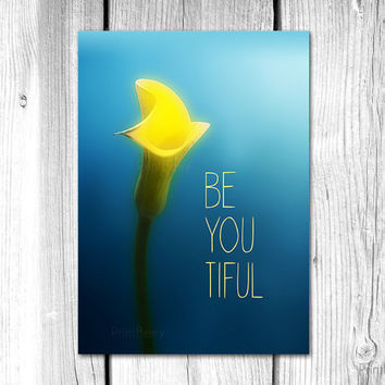 Printable card Inspirational quote inspirational card Beautiful Be You. Be yourself mini print 5x7 flower photo flower card yellow blue