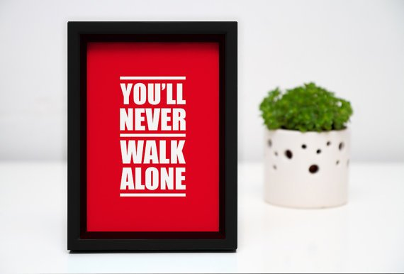 A4 LFC &#x27;You&#x27;ll Never Walk Alone&#x27; digital print by kamcdermott74