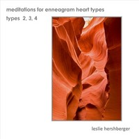 ♫ Meditations for Enneagram Heart Types: Types 2, 3, 4 - Leslie Hershberger. Listen @cdbaby