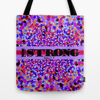 BE STRONG Bold Colorful Purple Abstract Painting Pattern Christian Scripture Inspiration Typography Tote Bag by The Faithful Canvas