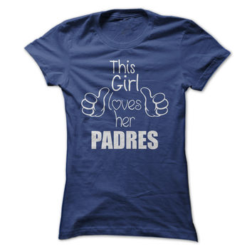 This Girl Loves Her Padres - Thumbs Up Slogan T Shirt - Other colors to choose from