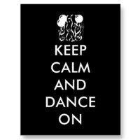 Keep Calm Dance On Postcard from Zazzle.com