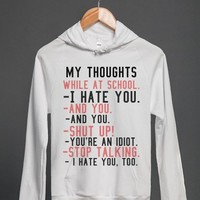 My Thoughts During School. | Hoodie | Skreened