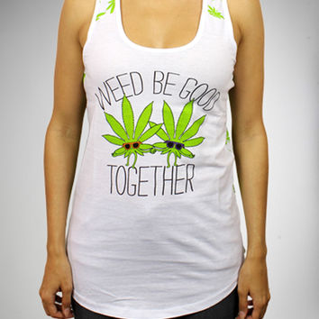 Weed Be Good Together Junior Fitted Tank