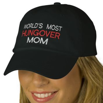 World's Most Hungover Mom Embroidered Hat. Funny hangover baseball cap for hard drinking mothers everywhere.