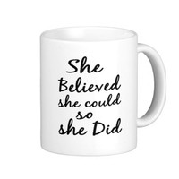 She Believes She Could So She Did Coffee or TeaMug